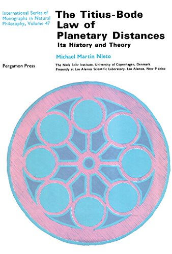 The Titius-Bode Law of Planetary Distances: Its History and Theory (International series of monographs in natural philosophy) (English Edition)