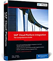 Sap Cloud Platform Integration: The Comprehensive Guide