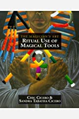 Ritual Use of Magical Tools: Resources for the Ceremonial Magician by Chic Cicero (2000-01-01) Paperback