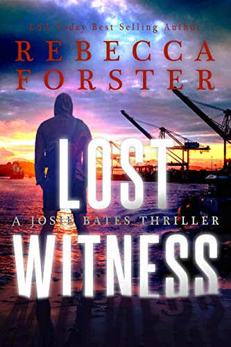Book: Lost Witness - A Josie Bates Thriller (The Witness Series Book 8) by Rebecca Forster