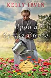 Upon a Spring Breeze (An Every Amish Season Novel)