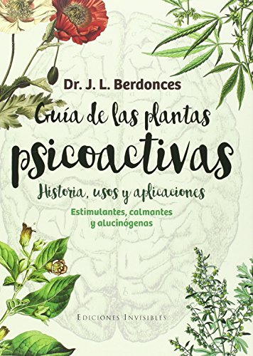 Guía De Las Plantas Psicoactivas: Estimulantes, calmantes y alucinógenos: 5 (Naturalmente)