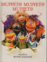 Muppets! Muppets! Muppets!: The Best Of Muppet Magazine (Jim Henson's Muppets) 0517618109 Book Cover