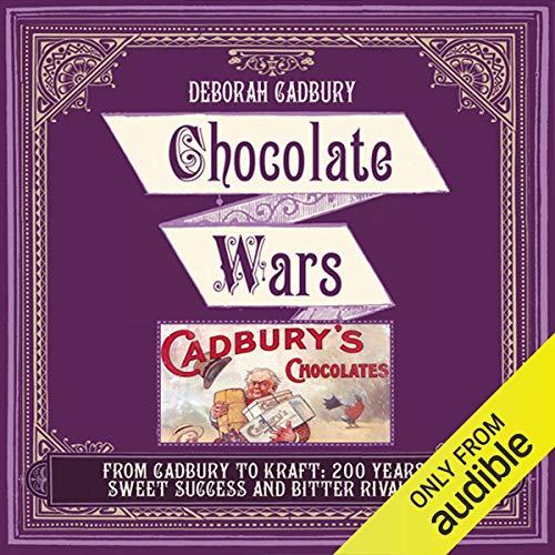 Chocolate Wars Audiobook By Deborah Cadbury cover art
