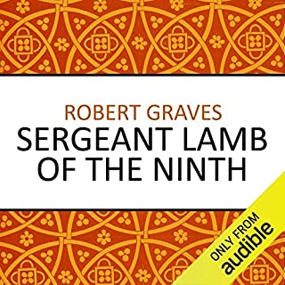 Sergeant Lamb of the Ninth                   By:                                                                                                                                 Robert Graves                               Narrated by:                                                                                                                                 Sean Barrett                      Length: 13 hrs and 48 mins     2 ratings     Overall 5.0