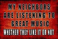 私の隣人は素晴らしい音楽になりますティンプレートレトロ面白いバイオ鉄塗装金属プレートノベルティ12x8インチ