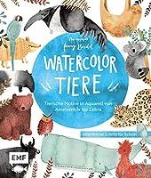Watercolor-Tiere: Tierische Motive in Aquarell von Ameisenbaer bis Zebra: Alle Motive Schritt fuer Schritt