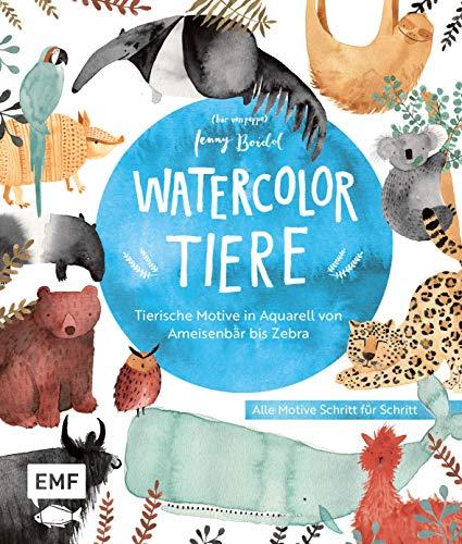 Watercolor-Tiere: Tierische Motive in Aquarell von Ameisenbär bis Zebra: Alle Motive Schritt für Schritt