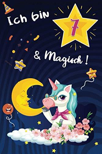 Ich bin 7 & Magisch !: mit UNICORNS INSIDE, einem Einhorn-Notizbuch für Mädchen / 7 Jahre altes Geburtstagsgeschenk für Mädchen! Größe 6x9 & Kritzeleien in diesem Einhorn-Geburtstagsjournal!