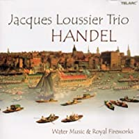 Handel: Water Music & Royal Fireworks by Jacques Loussier Trio (2002-09-24)
