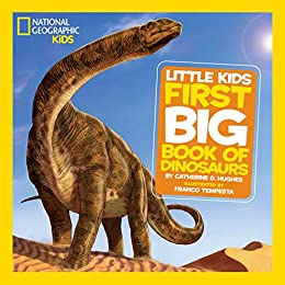 National Geographic Little Kids First Big Book of Dinosaurs (Little Kids First Big Books) by [Catherine D. Hughes, Franco Tempesta]