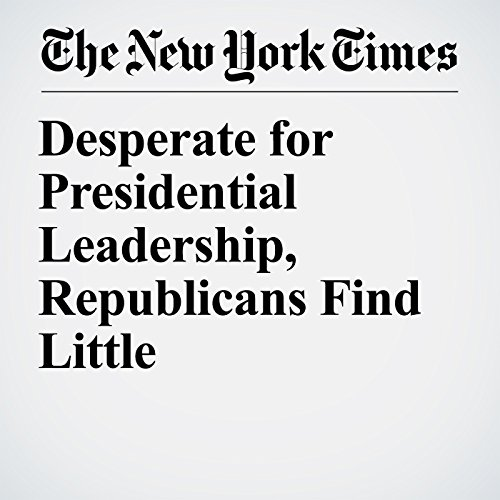 Desperate for Presidential Leadership, Republicans Find Little copertina
