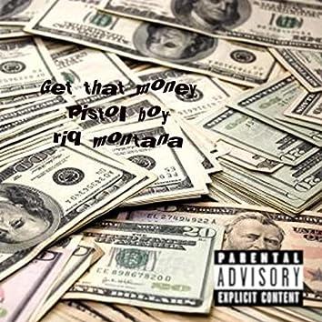 Get that Money (feat. Riq Montana)
