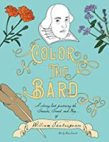 Color the Bard: A Coloring Book Featuring the Sonnets, Sound, and Fury of William Shakespeare (Colorlit)