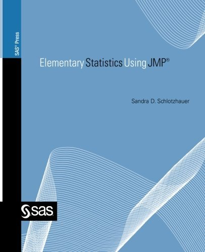 Elementary Statistics Using JMP (SAS Press)