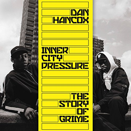 Couverture de Inner City Pressure: The Story of Grime