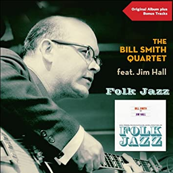 Folk Jazz (feat. Jim Hall) [Original Album Plus Bonus Tracks]