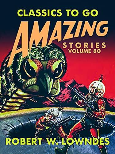 Amazing Stories Volume 80 (Classics To Go) (English Edition)
