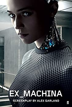 Ex Machina by [Alex Garland]