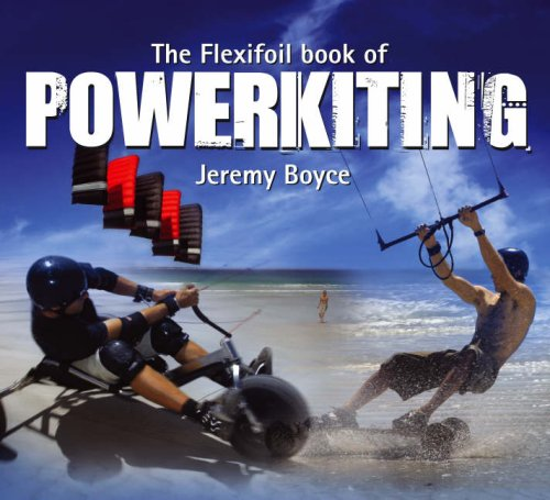 The Flexifoil Book of Power Kiting