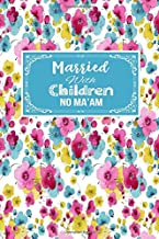 Married With Children No Ma'am: Gift Journal Lined Notebook To Write In