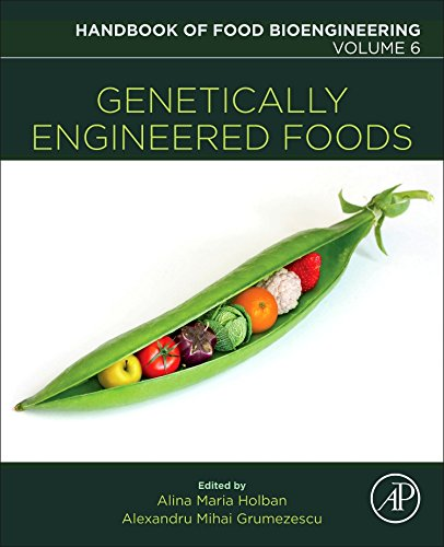 Genetically Engineered Foods (Volume 6) (Handbook of Food Bioengineering (Volume 6))