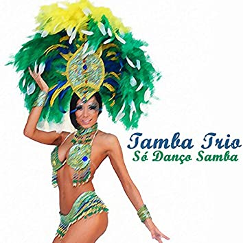 Só Danço Samba