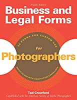 Business and Legal Forms for Photographers (Business and Legal Forms Series)