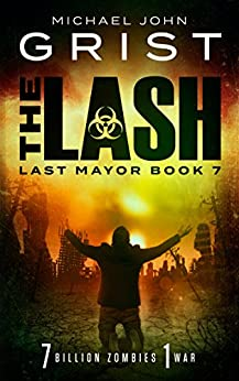 The Lash (Last Mayor Book 7) by [Michael John Grist]