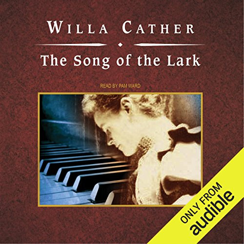 The Song of the Lark audiobook cover art