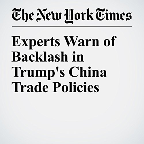 Experts Warn of Backlash in Trump's China Trade Policies cover art