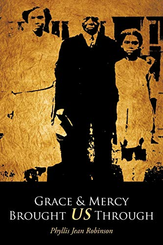 Book: Grace & Mercy Brought US Through by Phyllis Jean Robinson
