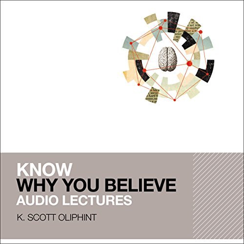 Know Why You Believe: Audio Lectures audiobook cover art