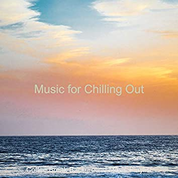 Music for Chilling Out