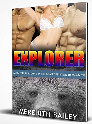 Explorer: MFM Threesome Werebear Shifter Romance (English Edition)