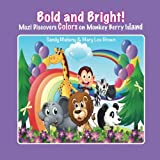 Bold and Bright: Mozi Explores Colors on Monkey Berry Island: Volume 2 (Ready for School Learning Series)