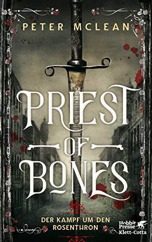 Buchseite und Rezensionen zu 'Priest of Bones: Der Kampf um den Rosenthron 1' von McLean, Peter