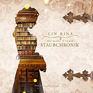 Animant Crumbs Staubchronik                   By:                                                                                                                                 Lin Rina                               Narrated by:                                                                                                                                 Marlene Rauch                      Length: 20 hrs and 3 mins     Not rated yet     Overall 0.0