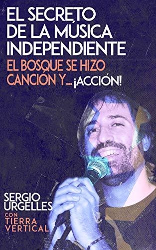 El Secreto de la Música Independiente de Sergio Urgelles Gargallo