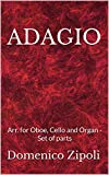 ADAGIO : Arr. for Oboe, Cello and Organ  - Set of parts (Italian Edition)