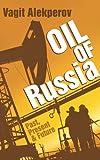 Oil of Russia: Past, Present & Future