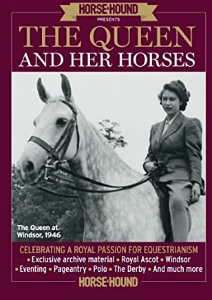 The Queen and Her Horses: Celebrating A Royal Passion For Equestrianism