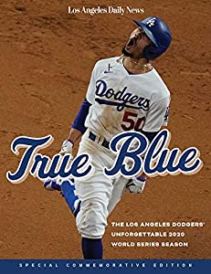 True Blue: The Los Angeles Dodgers' Unforgettable 2020 World Series Season
