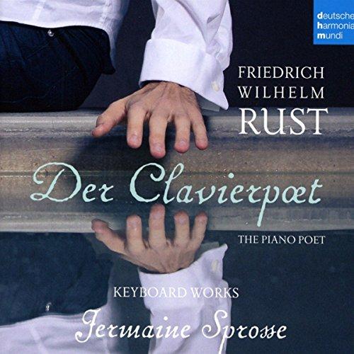 F. W. Rust: Der Clavierpoet - Keyboard Works