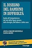 Il disegno del bambino in difficoltà. Guida all'interpretazione dei test della figura umana, della famiglia, dell'albero e della casa (Italian Edition)