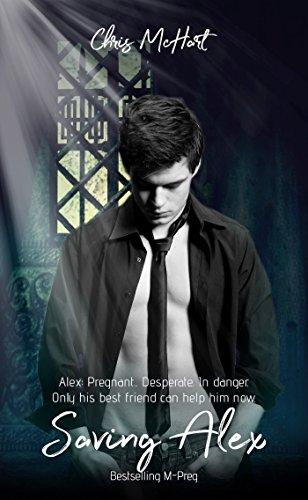 Saving Alex Book 1 & 2 (M-Preg) (Unexpected)