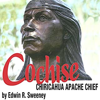 Cochise: Chiricahua Apache Chief audiobook cover art