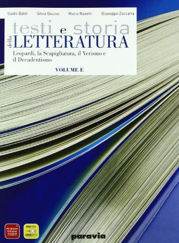 Testi e storia della letteratura. Vol. E: Leopardi, la scapigliatura, il verismo, il decadentismo. Per le Scuole superiori. Con espansione online