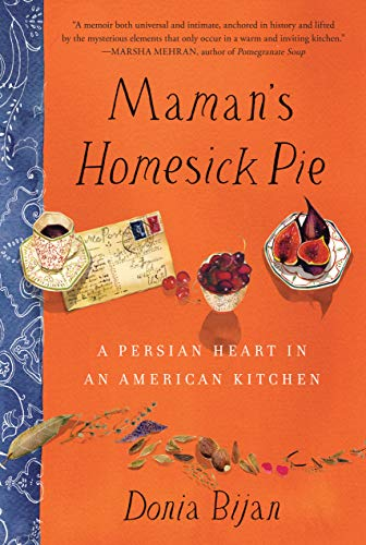 Image of Maman's Homesick Pie: A Persian Heart in an American Kitchen