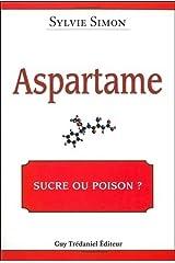 Aspartame, sucre ou poison ? Broché